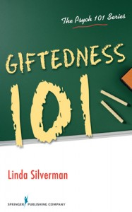 giftedness 101 by Dr. linda SIlverman