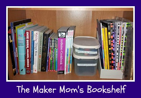 The Maker Mom's Bookshelf. See what she's reading at www.TheMakerMom.com.