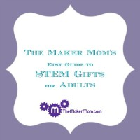 The Maker Mom's Etsy Gift guide for STEM-themed gifts for teachers and other adults.