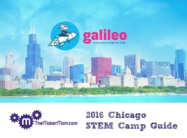 List of the best STEM Camps in Chicago 2016! Read all about it on www.TheMakerMom.com.