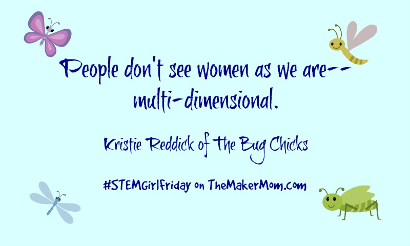 Meet Kristie Reddick, one half of The Bug Chicks. It's STEM Girl Friday!