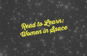 Learn about women in space with these great books!
