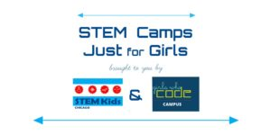 STEM Camps for Girls