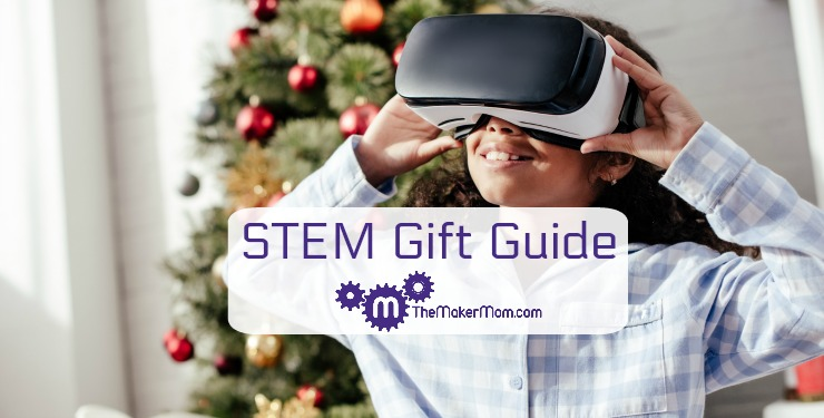 The Maker Mom's STEM Gift Guide for kids and teens