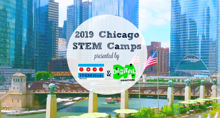 2019 Summer STEM Camp Guide: Chicago Edition - The Maker Mom